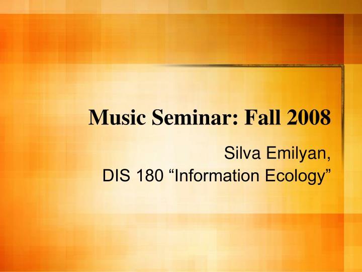 Music Seminar: Fall 2008