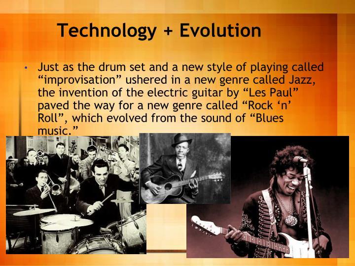 Technology + Evolution