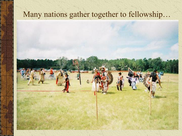 Many nations gather together to fellowship…