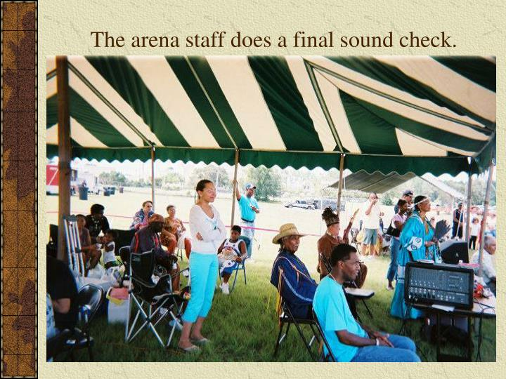 The arena staff does a final sound check