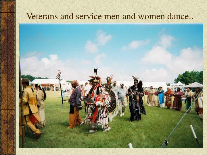 Veterans and service men and women dance..