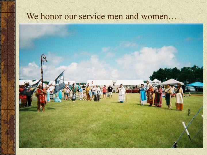 We honor our service men and women…