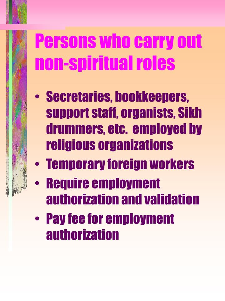 Persons who carry out non-spiritual roles