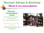 mountain retreat workshop meals accommodations