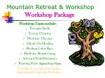 mountain retreat workshop workshop package