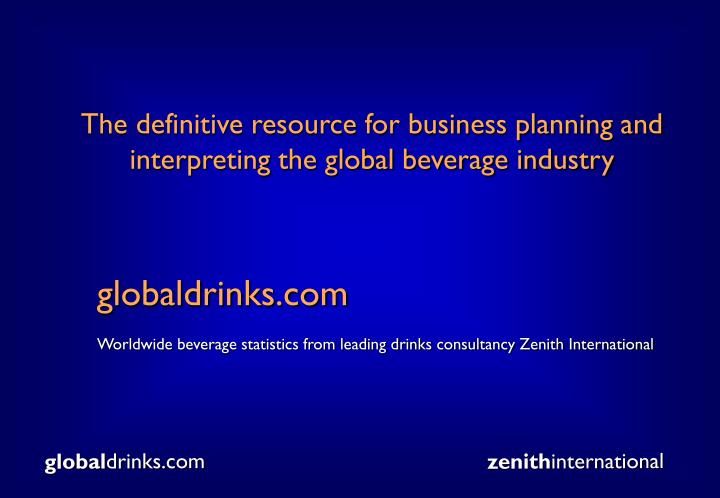 The definitive resource for business planning and interpreting the global beverage industry