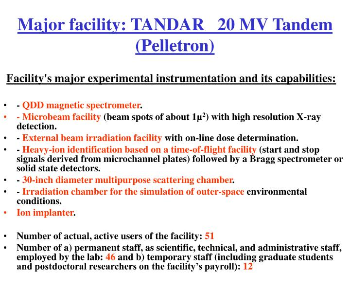 Major facility: TANDAR   20 MV Tandem (Pelletron)