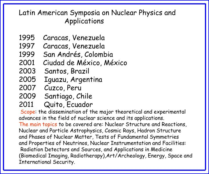 Latin American Symposia on Nuclear Physics and