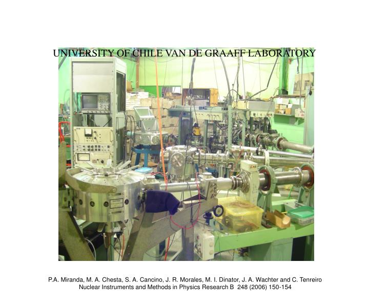 UNIVERSITY OF CHILE VAN DE GRAAFF LABORATORY