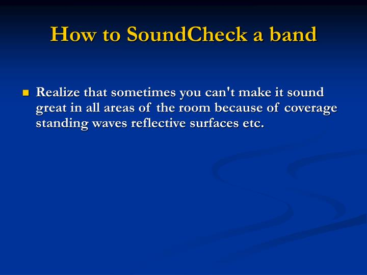 How to SoundCheck a band