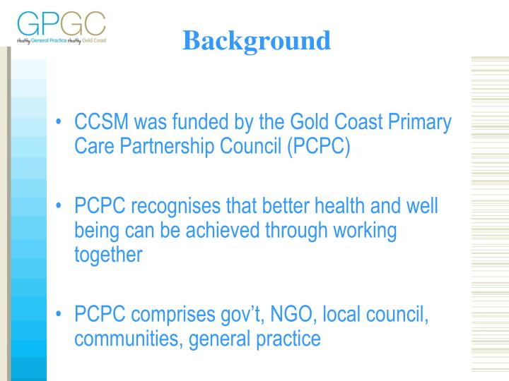 CCSM was funded by the Gold Coast Primary Care Partnership Council (PCPC)