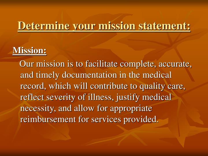 Determine your mission statement: