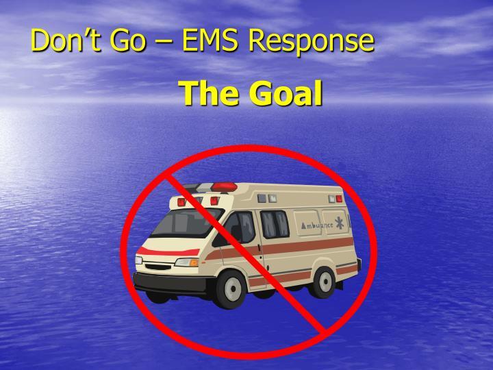 Don't Go – EMS Response