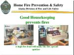 good housekeeping prevents fires