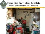 home fire prevention safety alaska division of fire and life safety