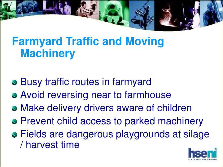 Farmyard Traffic and Moving Machinery