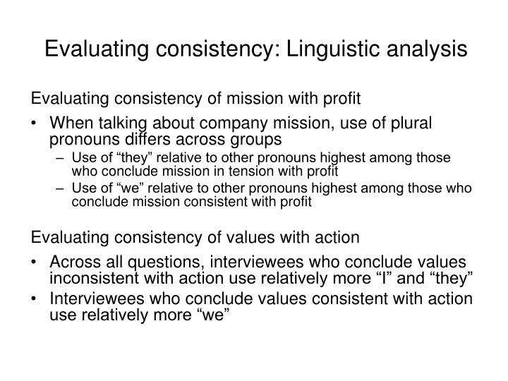 Evaluating consistency: Linguistic analysis