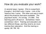how do you evaluate your work