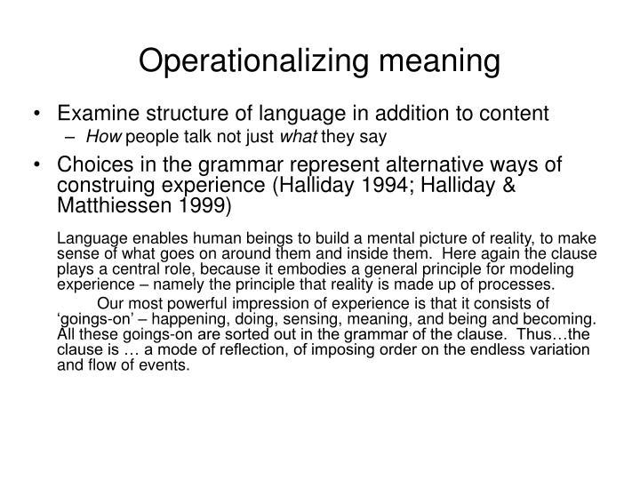 Operationalizing meaning