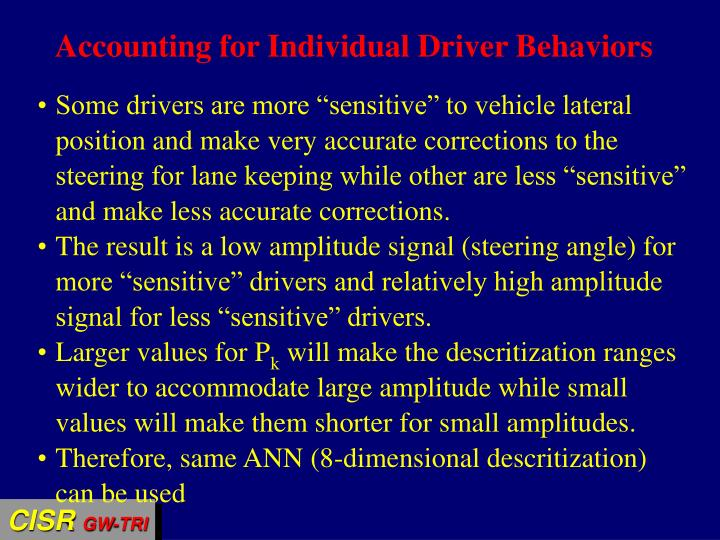 Accounting for Individual Driver Behaviors
