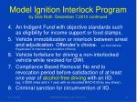 model ignition interlock program by dick roth december 7 2010 continued