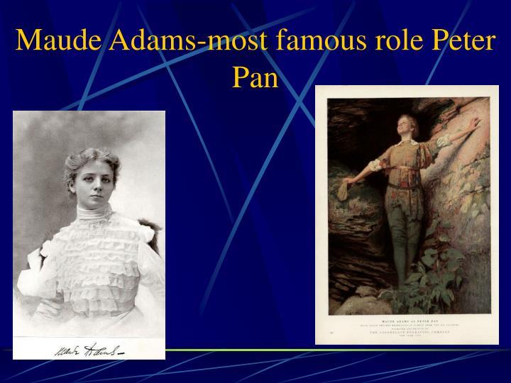 Maude Adams-most famous role Peter Pan