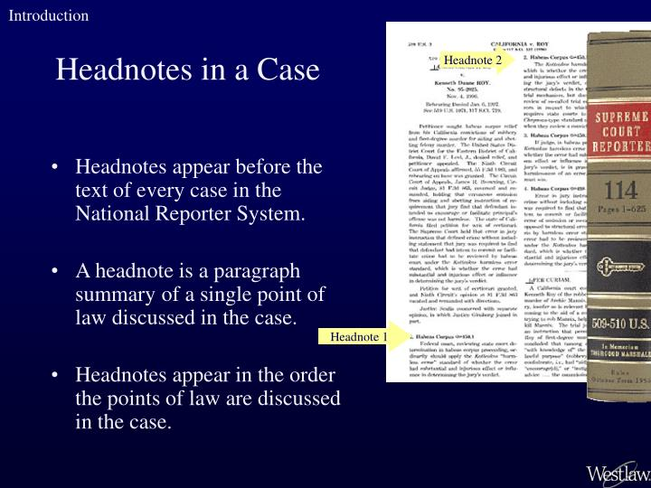 Headnotes appear before the text of every case in the National Reporter System.