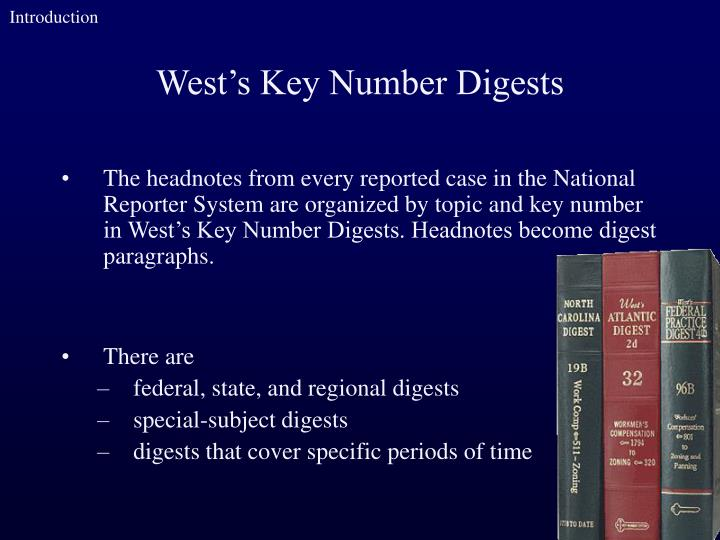 The headnotes from every reported case in the National Reporter System are organized by topic and key number in West's Key Number Digests. Headnotes become digest paragraphs.