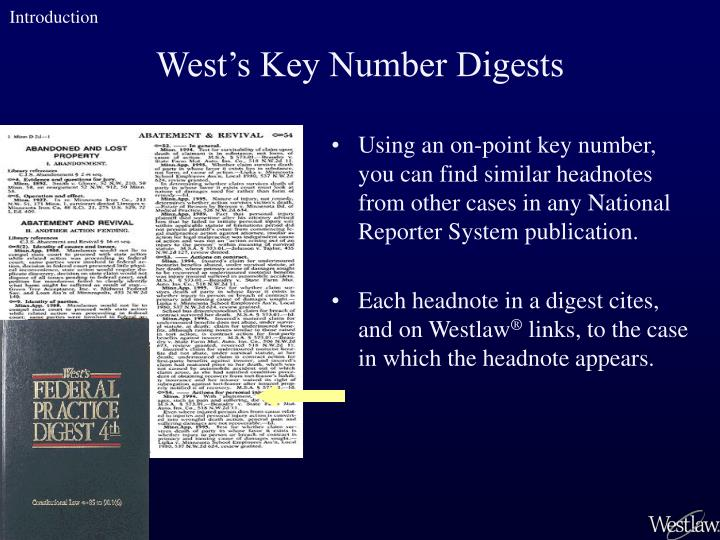 Using an on-point key number,  you can find similar headnotes from other cases in any National Reporter System publication.