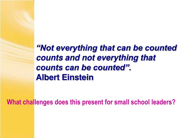 """""""Not everything that can be counted counts and not everything that"""
