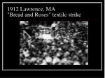 1912 lawrence ma bread and roses textile strike