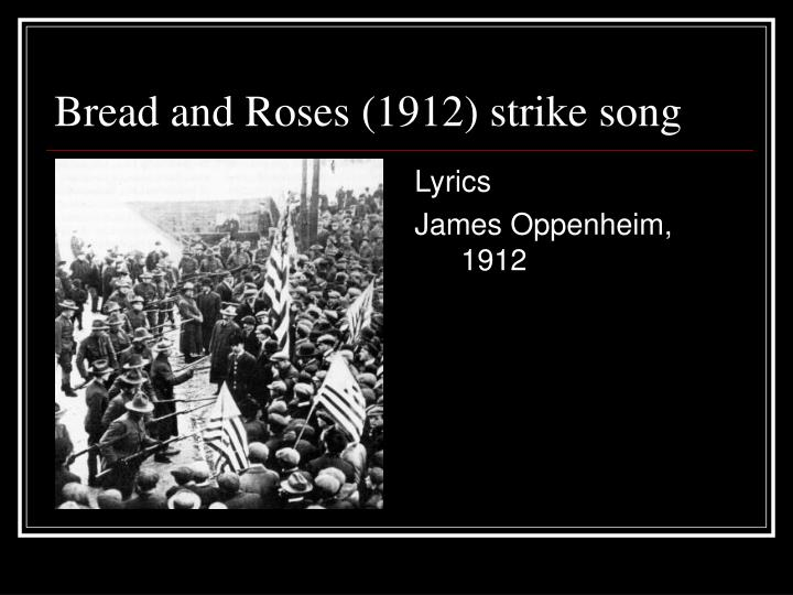 Bread and Roses (1912) strike song
