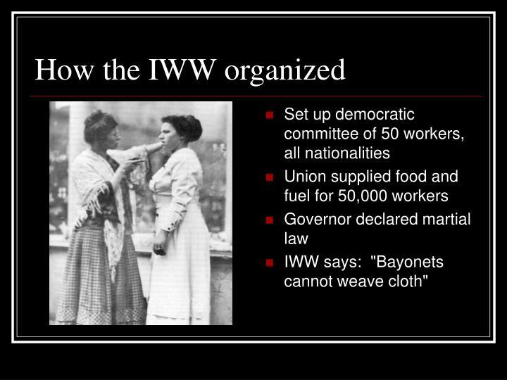 How the IWW organized