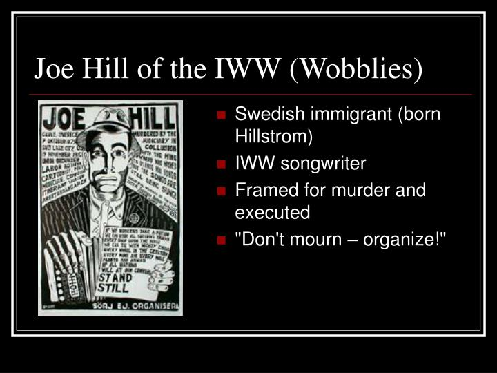 Joe Hill of the IWW (Wobblies)