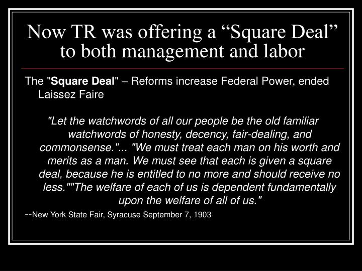 """Now TR was offering a """"Square Deal"""" to both management and labor"""