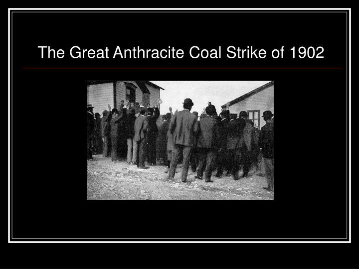 The Great Anthracite Coal Strike of 1902