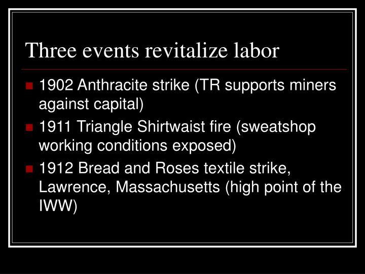 Three events revitalize labor