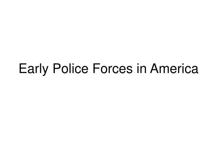 Early Police Forces in America