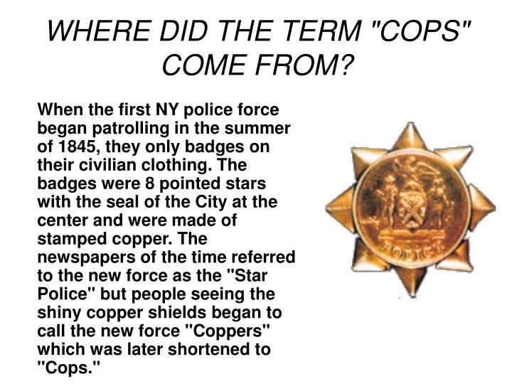 """WHERE DID THE TERM """"COPS"""" COME FROM?"""