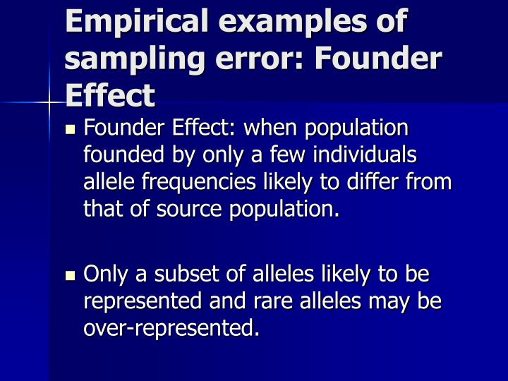 Empirical examples of sampling error: Founder Effect