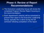 phase 4 review of report recommendations