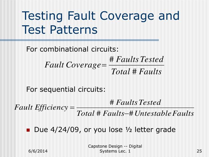 Testing Fault Coverage and Test Patterns
