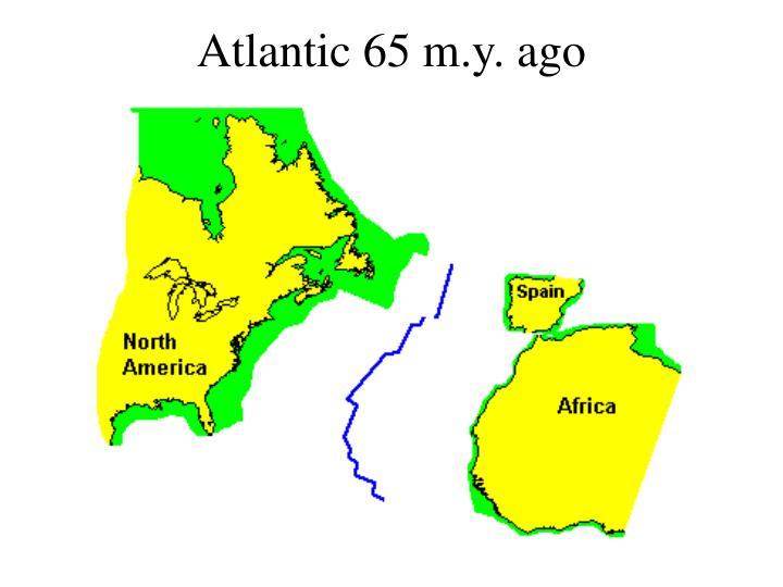 Atlantic 65 m.y. ago