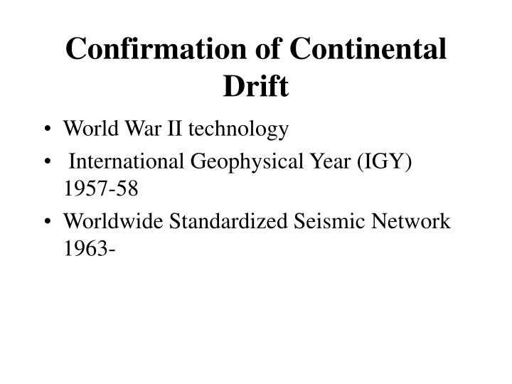 Confirmation of Continental Drift