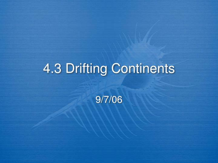 4 3 drifting continents