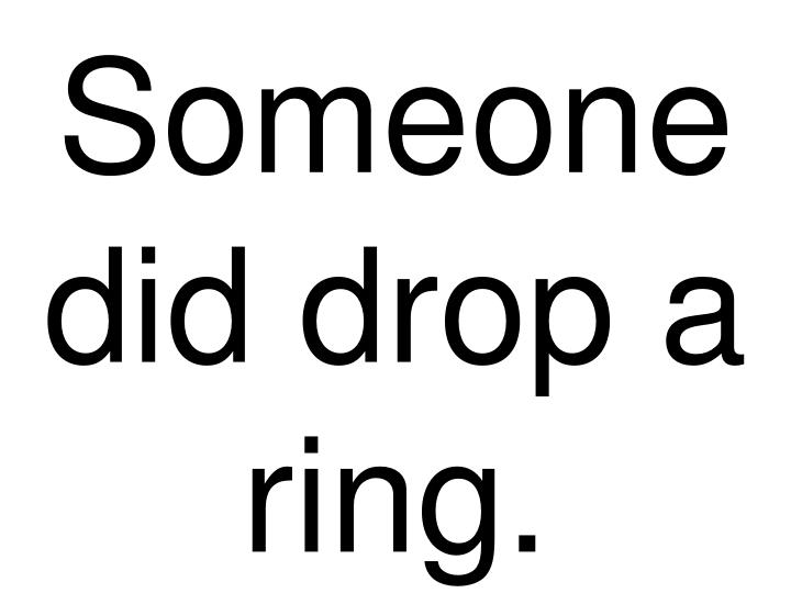 someone did drop a ring