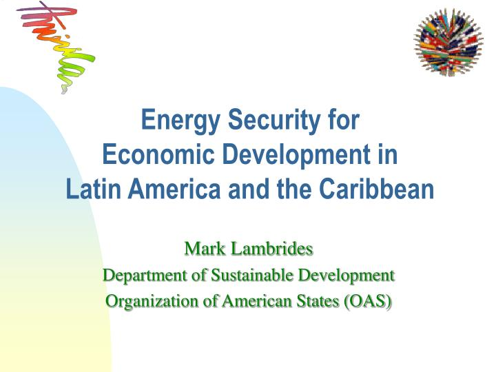 Energy security for economic development in latin america and the caribbean