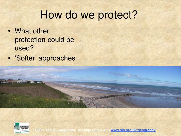 How do we protect?