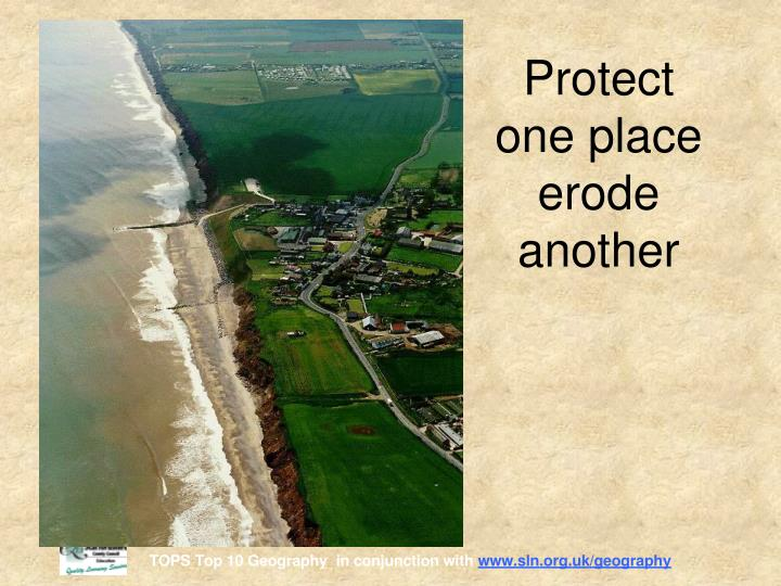 Protect one place erode another