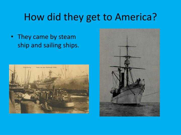 How did they get to America?